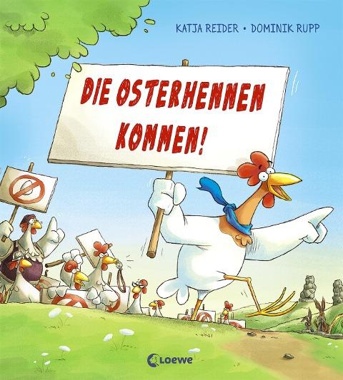 Die Osterhennen kommen! - Katja Reider