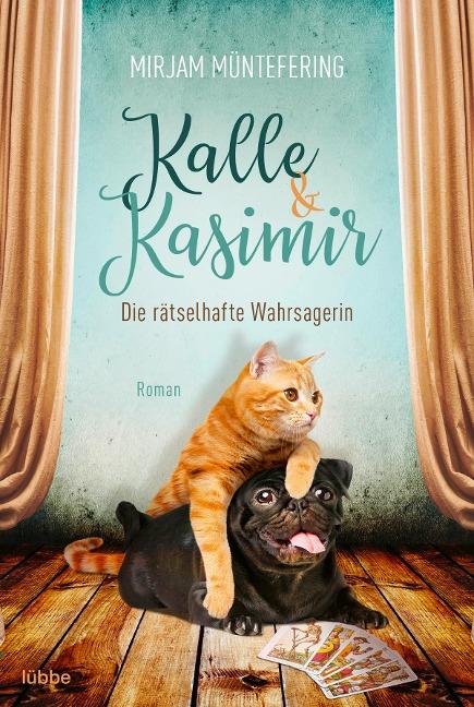 Kalle und Kasimir - Die rätselhafte Wahrsagerin - Mirjam Müntefering