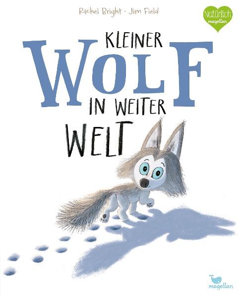Kleiner Wolf in weiter Welt - Rachel Bright