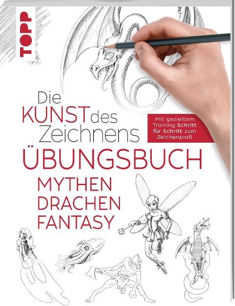 Die Kunst des Zeichnens - Mythen, Drachen, Fantasy Übungsbuch - Frechverlag