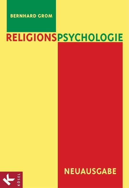 Religionspsychologie - Bernhard Grom