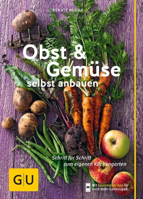 Obst & Gemüse selbst anbauen - Renate Hudak