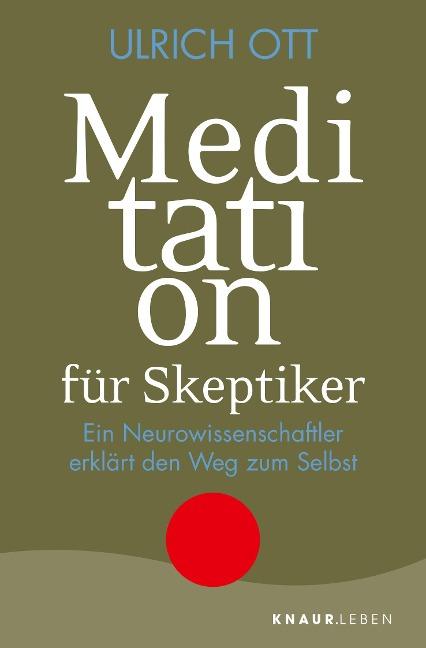 Meditation für Skeptiker - Ulrich Ott