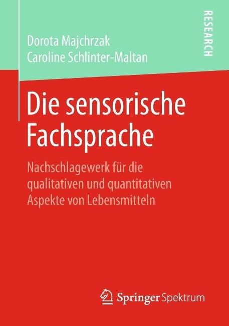 Die sensorische Fachsprache - Dorota Majchrzak, Caroline Schlinter-Maltan