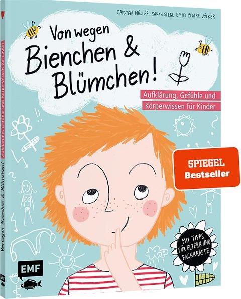 Von wegen Bienchen und Blümchen! Aufklärung, Gefühle und Körperwissen für Kinder ab 5 - Carsten Müller, Sarah Siegl