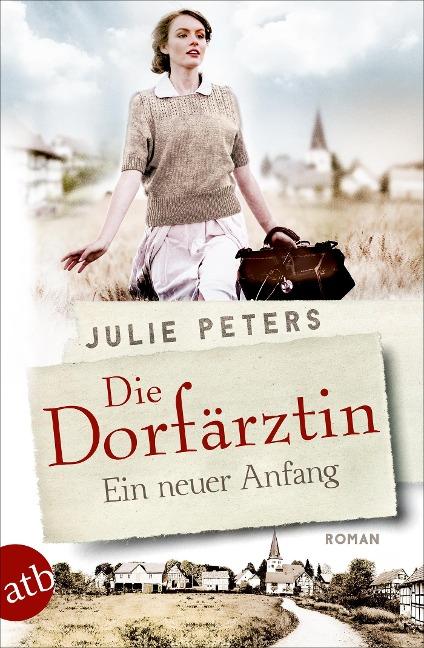 Die Dorfärztin - Ein neuer Anfang - Julie Peters