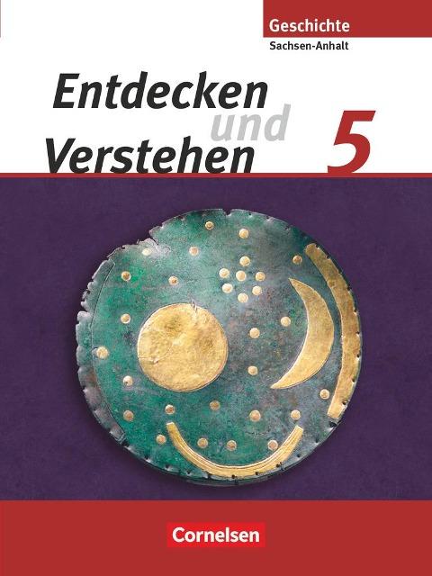 Entdecken und Verstehen 5. Schuljahr - Schülerbuch - Sachsen-Anhalt - Neubearbeitung - Thomas Berger-V. D. Heide, Wolfgang Humann, Ilse Lerch-Hennig, Bettina Mende, Karl-Heinz Müller
