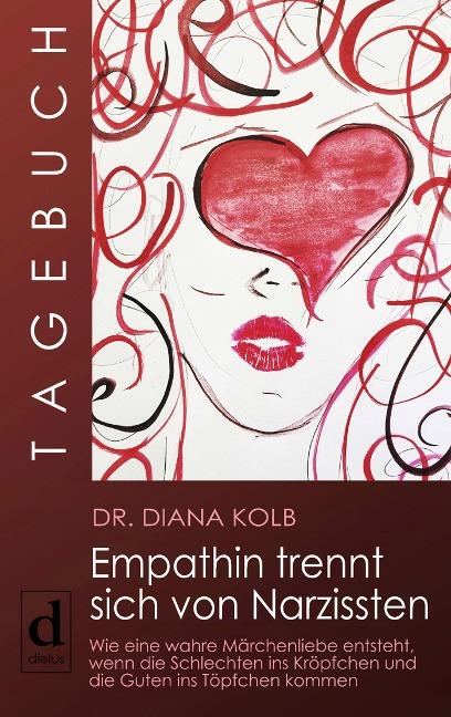 Tagebuch: Empathin trennt sich von Narzissten - Diana Kolb