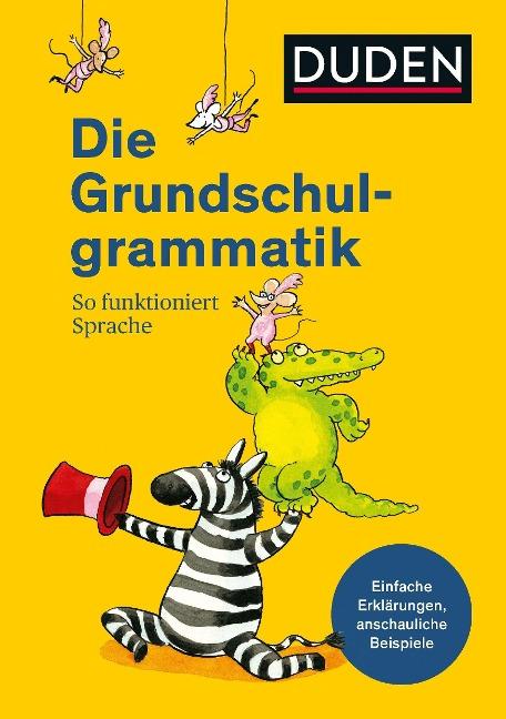 Duden - Die Grundschulgrammatik - Ulrike Holzwarth-Raether, Ute Müller-Wolfangel