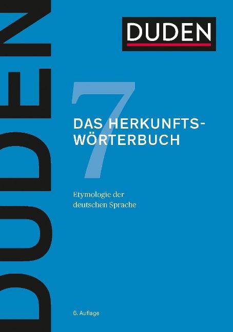Duden 07 - Das Herkunftswörterbuch -