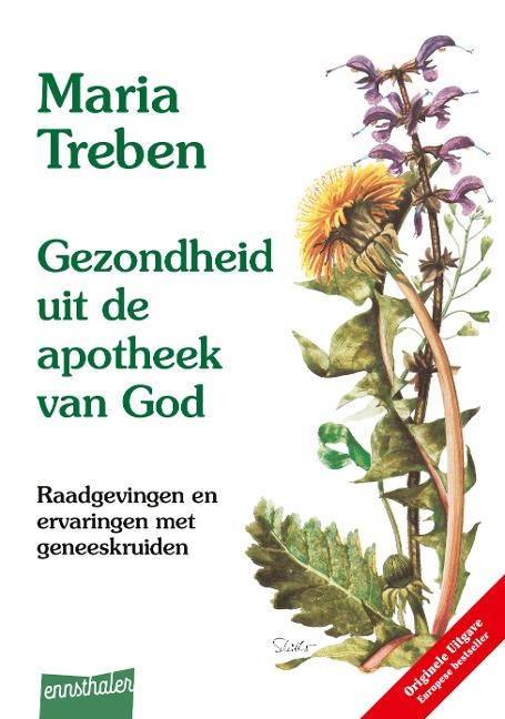 Gezondheit mit de Apotheek van God. Niederländische Ausgabe - Maria Treben