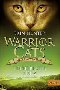 Warrior Cats - Short Adventure - Tüpfelblatts Herz - Erin Hunter