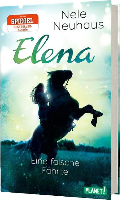 Elena - Ein Leben für Pferde 6: Eine falsche Fährte - Nele Neuhaus