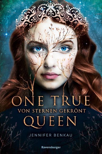 One True Queen, Band 1: Von Sternen gekrönt