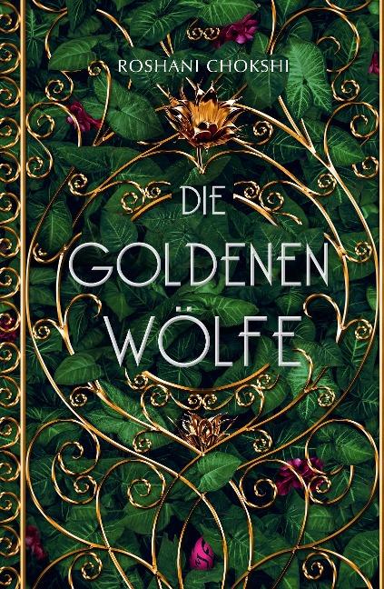 Die goldenen Wölfe (Bd. 1) - Roshani Chokshi