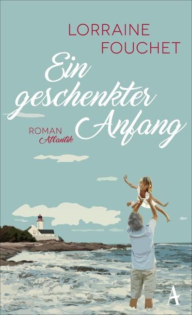 Ein geschenkter Anfang - Lorraine Fouchet