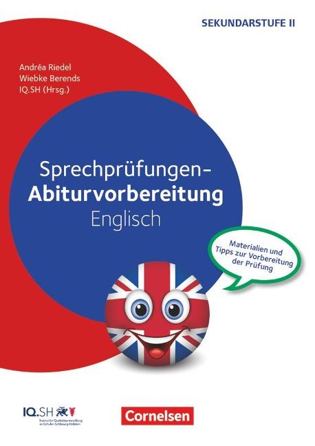 Sprechprüfungen - Abiturvorbereitung Englisch - Wiebke Berends, Andréa Riedel