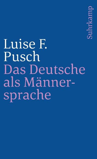 Das Deutsche als Männersprache - Luise F. Pusch