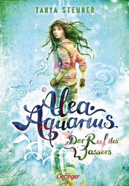 Alea Aquarius 01. Der Ruf des Wassers - Tanya Stewner