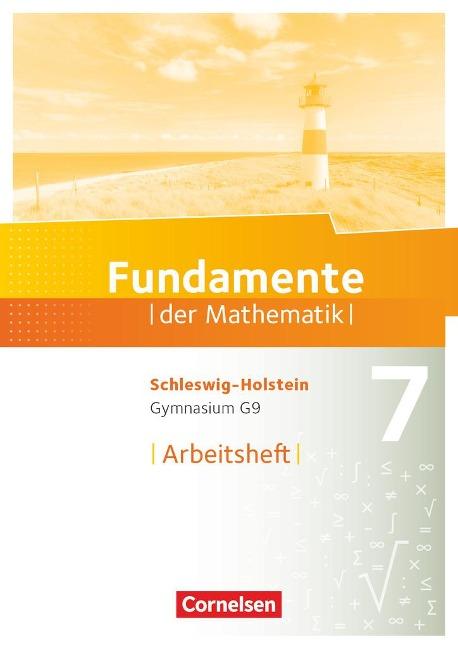 Fundamente der Mathematik 7. Schuljahr - Schleswig-Holstein G9 - Arbeitsheft mit Lösungen -