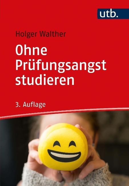 Ohne Prüfungsangst studieren - Holger Walther