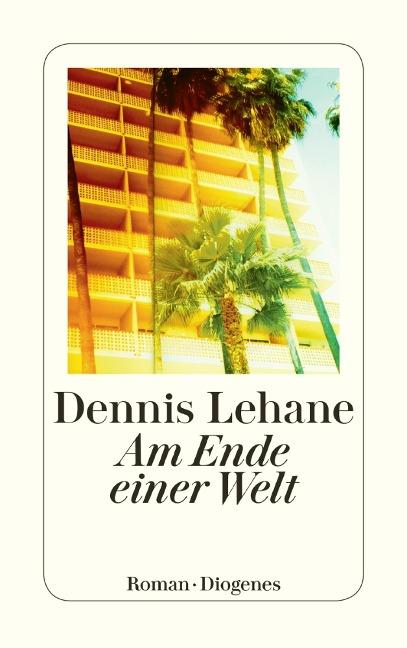 Am Ende einer Welt - Dennis Lehane
