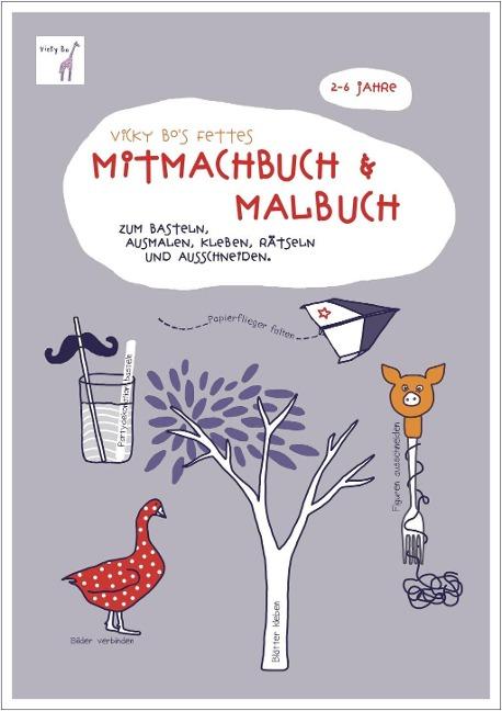 Vicky Bo's fettes Mitmachbuch & Malbuch. Ab 2 bis 6 Jahre - Vicky Bo