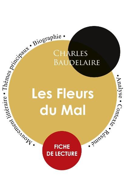Fiche de lecture Les Fleurs du Mal (Étude intégrale) - Charles Baudelaire