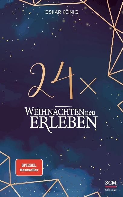 24 x Weihnachten neu erleben - Oskar König