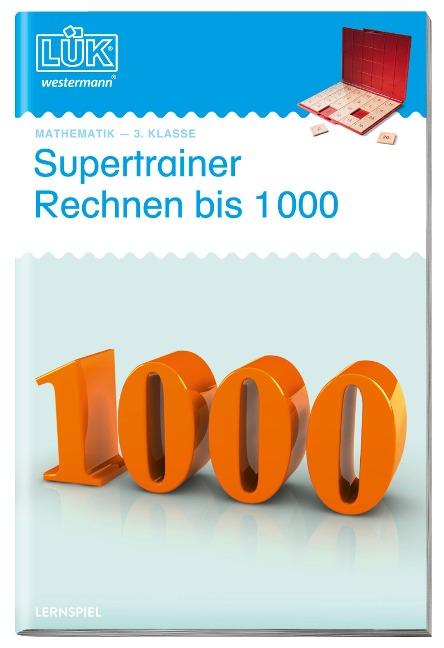LÜK. Supertrainer Rechnen bis 1000 -