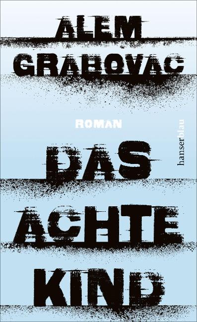 Das achte Kind - Alem Grabovac