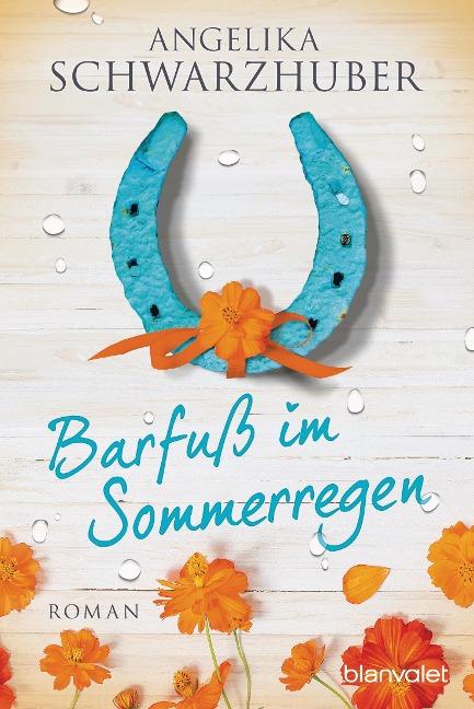 Barfuß im Sommerregen - Angelika Schwarzhuber