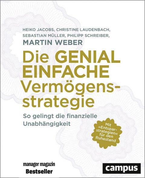 Die genial einfache Vermögensstrategie - Martin Weber, Heiko Jacobs, Christine Laudenbach, Sebastian Müller, Philipp Schreiber