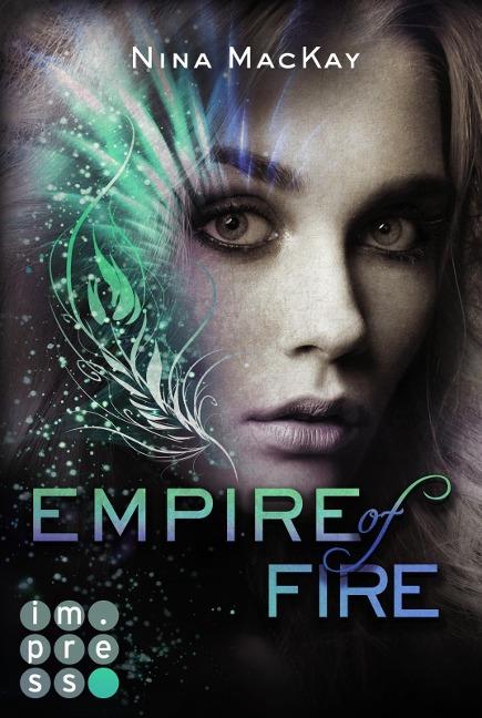 Empire of Fire (Phönixschwestern 2) - Nina Mackay