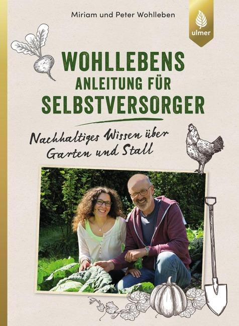 Wohllebens Anleitung für Selbstversorger - Miriam Wohlleben, Peter Wohlleben