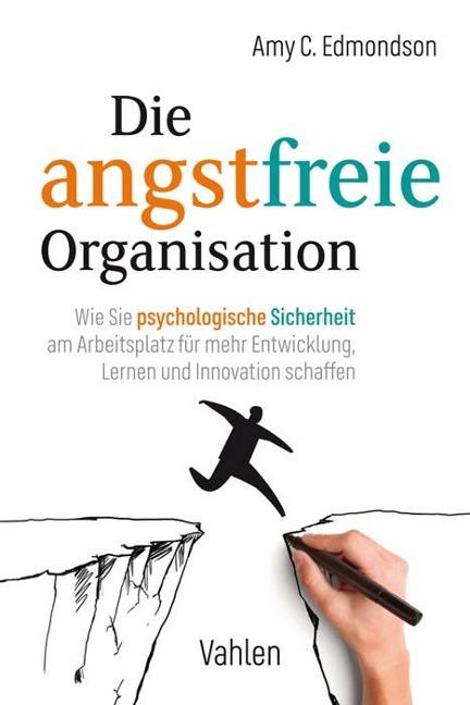 Die angstfreie Organisation - Amy C. Edmondson