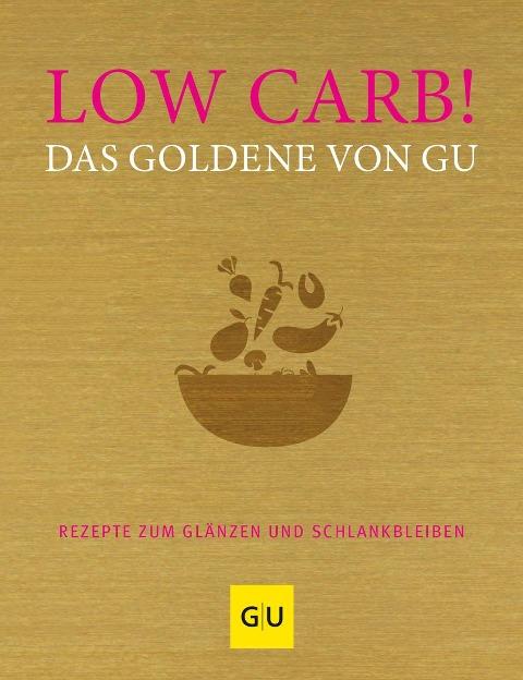 Low Carb! Das Goldene von GU -