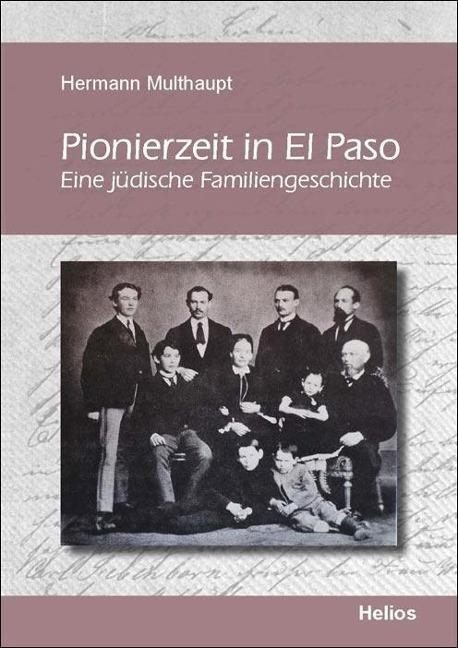 Pionierzeit in El Paso - Hermann Multhaupt