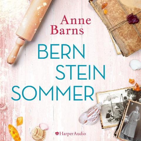 Bernsteinsommer (ungekürzt) - Anne Barns