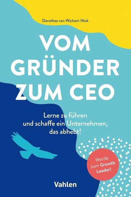 Vom Gründer zum CEO - Dorothea von Wichert-Nick