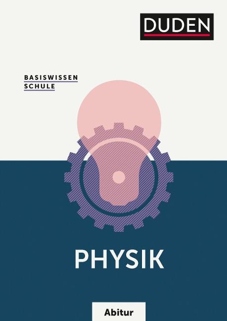 Basiswissen Schule - Physik Abitur - Lothar Meyer, Gerd-Dietrich Schmidt, Detlef Hoche, Josef Küblbeck, Rainer Reichwald