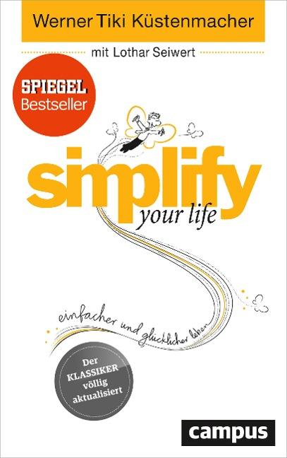 simplify your life - Werner Tiki Küstenmacher, Lothar Seiwert