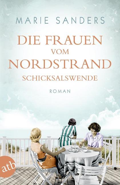 Die Frauen vom Nordstrand - Schicksalswende - Marie Sanders