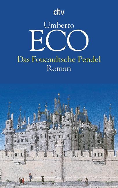 Das Foucaultsche Pendel - Umberto Eco