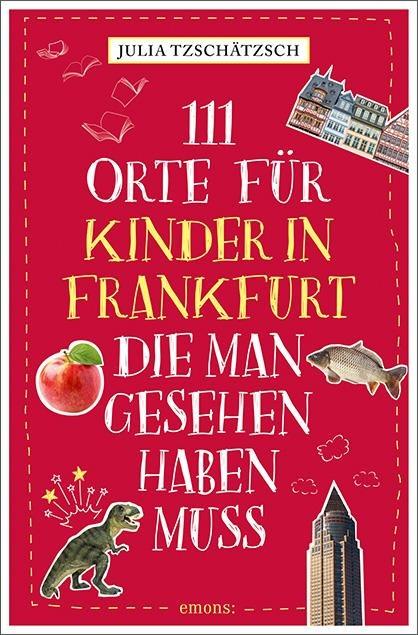 111 Orte für Kinder in Frankfurt, die man gesehen haben muss