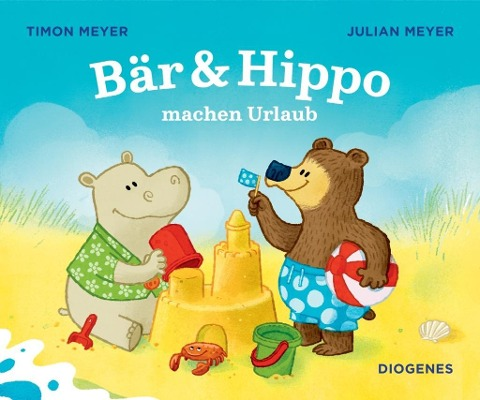 Bär & Hippo machen Urlaub - Timon Meyer