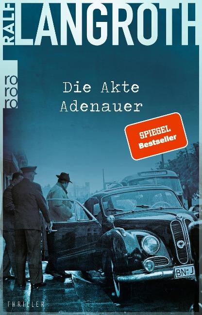 Die Akte Adenauer - Ralf Langroth