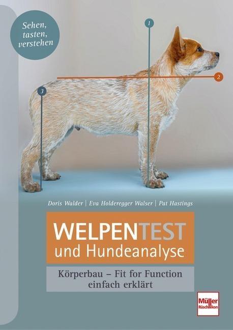 Welpentest und Hundeanalyse - Pat Hastings, Doris Walder, Eva Holderegger Walser
