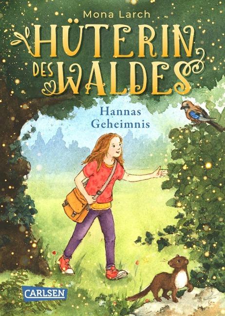Hüterin des Waldes 1: Hannas Geheimnis - Mona Larch