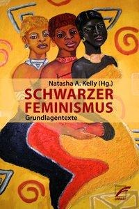 Schwarzer Feminismus - Sojourner Truth, Angela Davis, The Combahee River Collective, Barbara Smith, Audre Lorde